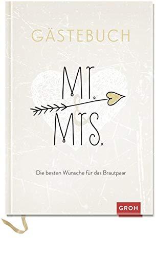 Mr. & Mrs. Die besten Wünsche für das Brautpaar: Gästebuch (Geschenkewelt Mr. & Mrs.)