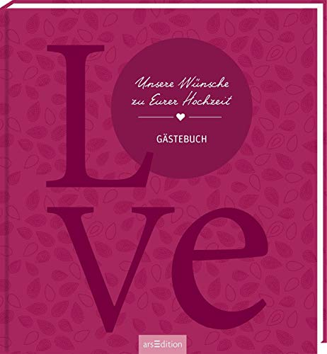 Unsere Wünsche zu Eurer Hochzeit: Gästebuch