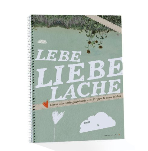Hochzeitsgästebuch LEBE LIEBE LACHE grün, mit Fragen & zum Malen, Spiralblock, Hochzeitsbuch, Hochzeitsalbum, A4