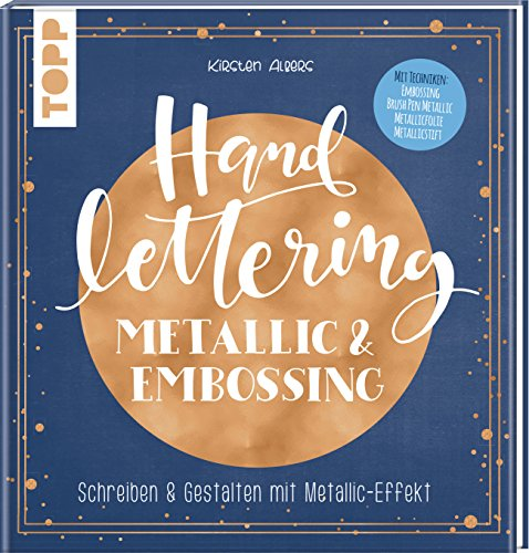 Handlettering Metallic & Embossing: Schreiben & Gestalten mit Metallic-Effekt.Cover mit Metallic-Folie in der Terndfarbe Roségold