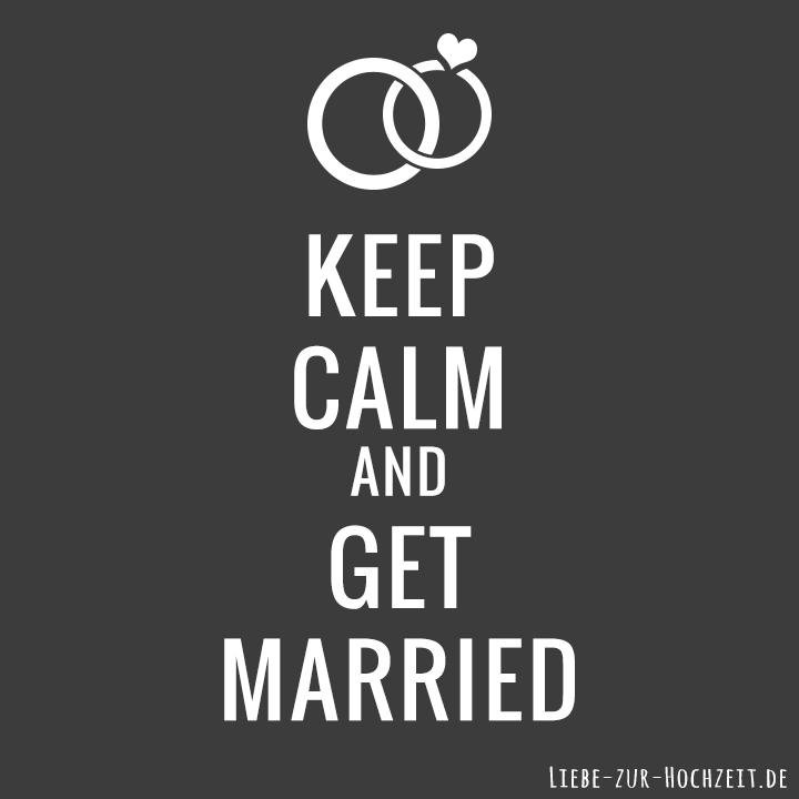 Keep calm and get marries Bild in grau