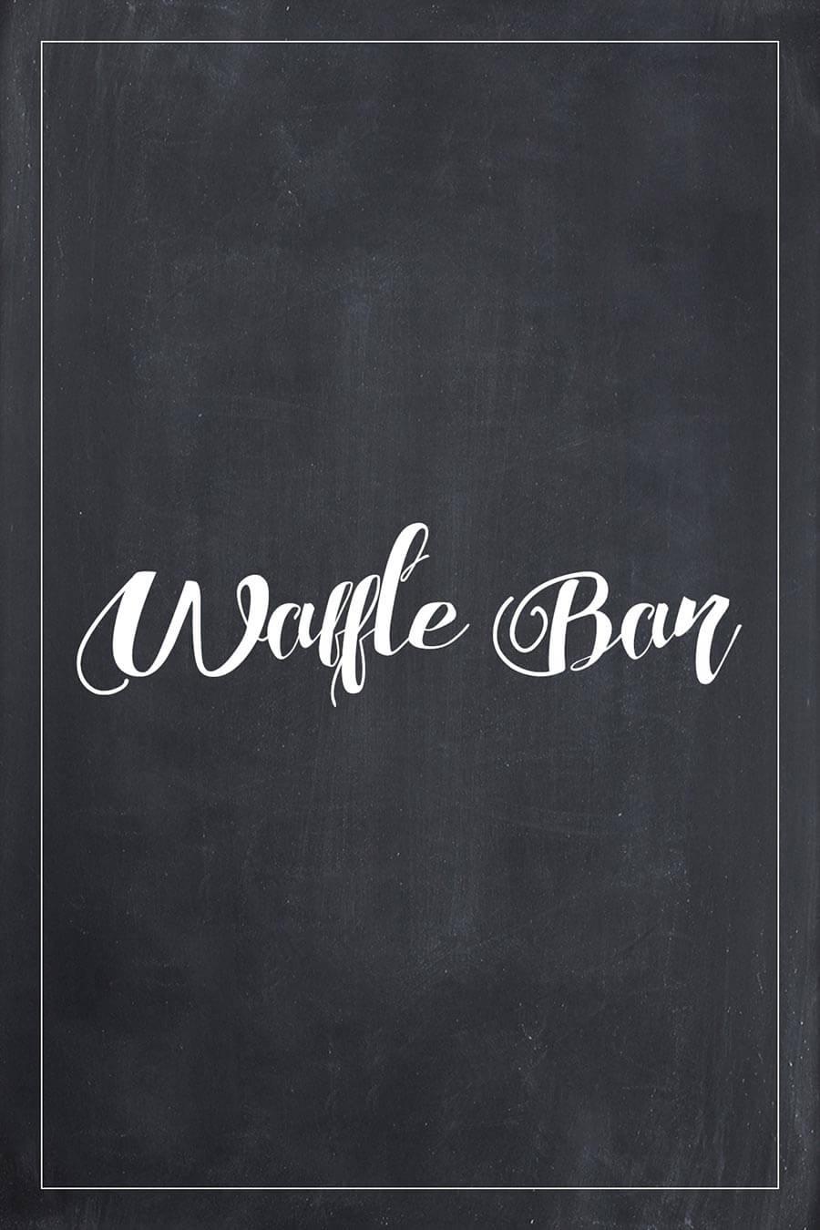 Waffle Bar Schild für die Hochzeit im Tafel-Look. Finde hier viele weitere Vorlagen für Schilder in über 20 verschiedene Farben!