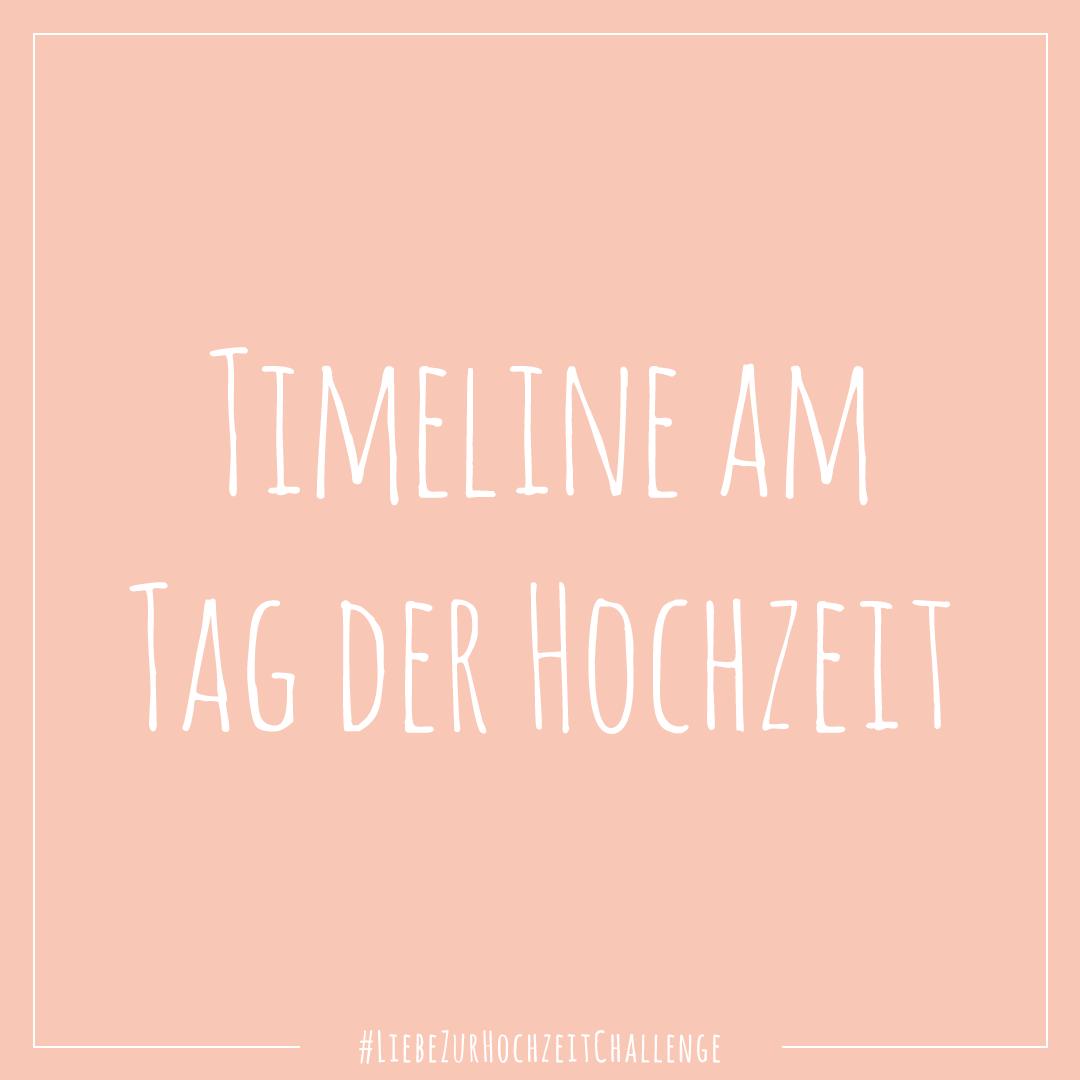 Liebe zur Hochzeit Instagram Challenge: Timeline am Tag der Hochzeit